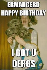 Happy Birthday Funny Meme - top hilarious unique birthday memes to wish friends relatives