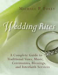 wedding blessings wedding rites michael p foley eerdmans