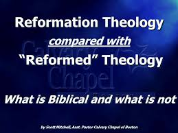 reformation theology reformed theology what is biblical and what