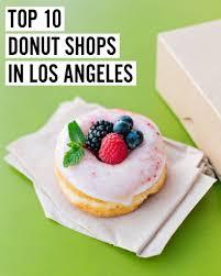 top 10 donut shops in los angeles foodie