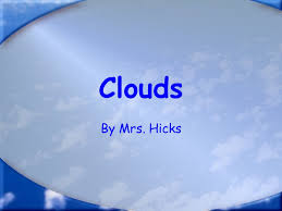 3 kinds of clouds clouds by mrs hicks types of clouds there are 3 types of clouds