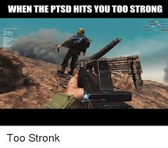 Ptsd Meme - when the ptsd hits you too strong wurraiga altervlun cumrun waiting