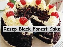 resep membuat bolu kukus dalam bahasa inggris cara membuat black forest cake resep bahasa indonesia youtube