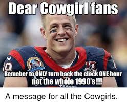 Cowgirl Memes - dear cowgirl fans not the whole 1990 s texans a message for all
