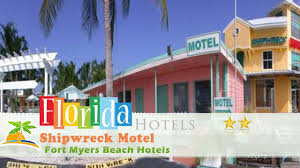 shipwreck motel fort myers beach hotels florida youtube