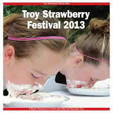troy strawberry festival 2013 by i 75 newspaper group issuu