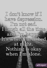 don t know if i have depression i m not sad i laugh all the time
