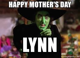 Wizard Of Oz Meme Generator - happy mother s day lynn wicked witch of the west from wizard of oz
