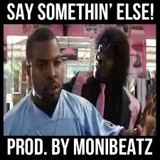 Pinky From Friday Meme - say somethin else ft pinky monibeatz