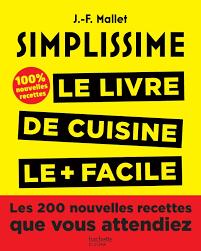 simplissime cuisine simplissime les 200 nouvelles recettes que vous attendiez