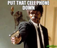 Cell Phone Meme - put that cell phone down meme say that again i dare you 5294