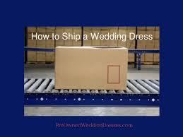 Sell Wedding Dress Preownedweddingdresses Com I Sell Wedding Dress I How To Ship A Weddi U2026