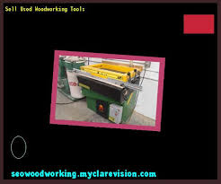Fine Woodworking Tools Uk by Sell Used Woodworking Tools 094013 Woodworking Plans And