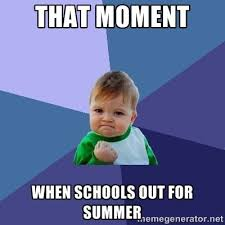 Schools Out Meme - 303 best teaching images on pinterest educational quotes