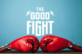 Good Fight The Good Fight Part 1