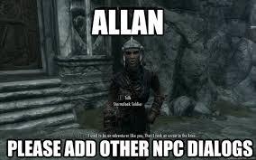 Allan Meme - allan please add other npc dialogs allandialog quickmeme