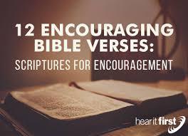 12 encouraging bible verses scriptures encouragement