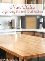 Organize Kitchen Cabinets - 9 rules for organizing the real food kitchen