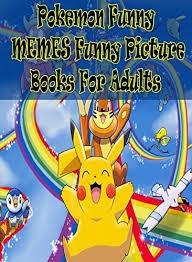 Pokemon Funny Memes - pokemon funny picture books for adults funny hilarious jokes