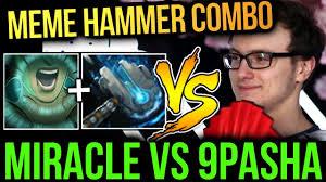 Meme Dota - miracle vs 9pasha meme hammer combo is so good dota2 game