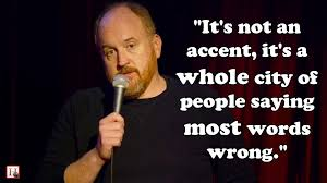 Boston Accent Memes - 7 jokes from louis c k s new special live at the comedy store