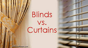 Curtains And Blinds Blinds Vs Curtains For The Home How Do I Decide Dot