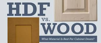 is mdf better than solid wood hdf vs wood what material is best for cabinet doors