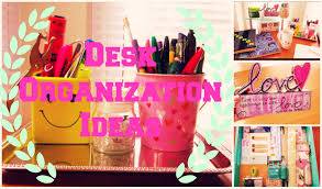 School Desk Organization Ideas Back To School Desk Organization Ideas