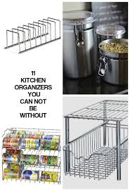 11 kitchen organizers you can not be without kitchen round up