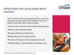 what makes a good home what children and young people living in children s homes or with fos