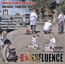Bad Influence Big Loco Yung Gill Big Rayzor Bad Influence Cd Rap Music Guide