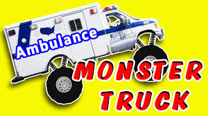 monster truck video for kids ambulance monster trucks cars u0026 trucks сartoons for kids