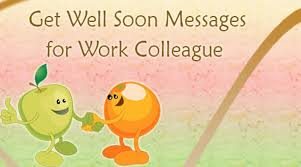get well soon messages for coworker letter to sick boss or colleague