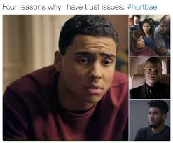This Is Why I Have Trust Issues Meme - four reasons why i have trust issues hurtbae know your meme