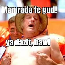 Waterboy Meme - can you speak cajun live love fun like waterboy flickr