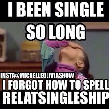 Singles Meme - funny single memes fresh memes about being single