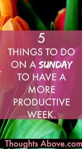 5 things to do on a sunday to a more productive week