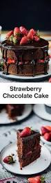 strawberry chocolate cake recipe strawberry chocolate cakes