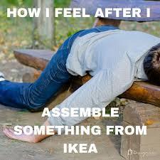 Ikea Furniture Meme - lmao yep pretty much assembling ikea furniture has it s
