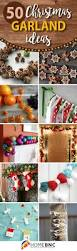 diy christmas home decor 50 best diy christmas garland decorating ideas for 2017