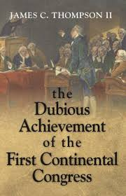 the dubious achievement of the first continental congress by