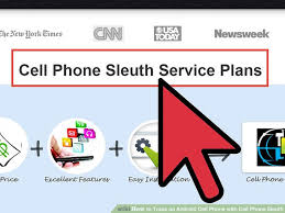 how to track android how to track an android cell phone with cell phone sleuth 6 steps
