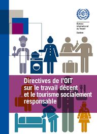 bureau international du travail directives de l oit sur le travail décent et le tourisme socialement