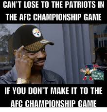 Patriots Lose Meme - can t lose to the patriots in the afc chionship game or the