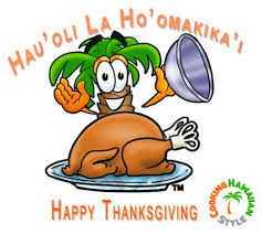 hau oli la ho omakika i happy thanksgiving what a year it has
