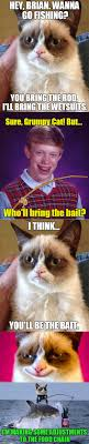 Make Bad Luck Brian Meme - bad luck brian and grumpy cat go fishing hey brian wanna go