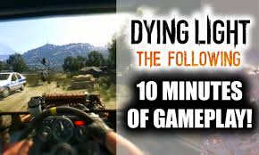 dying light dlc ps4 dying light the following dlc 10 minute gameplay walkthrough with