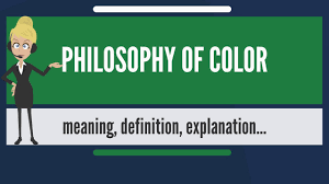 what is philosophy of color what does philosophy of color mean
