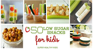 50 low sugar snacks for kids healthy ideas for kids