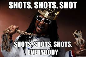 Meme Genrater - shots shots shot shots shots shots everybody birthday lil jon